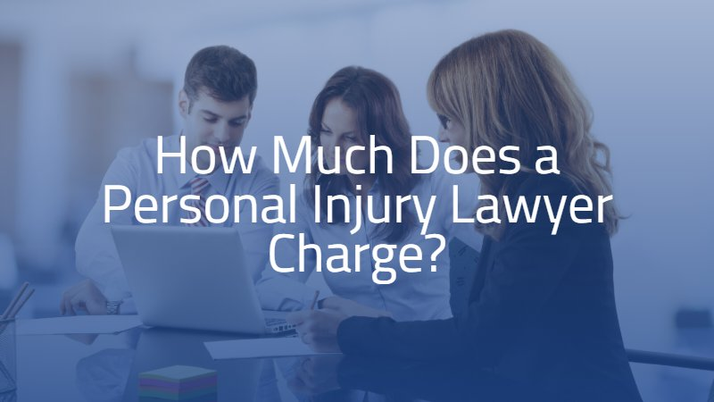 How Much Does a Personal Injury Lawyer Charge?
