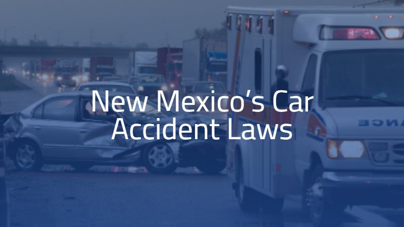 New Mexico's Car Accident Laws